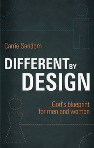 9781845507824-Different by Design: God's Blueprint for Men and Women-Sandom, Carrie