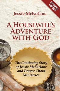 9781845507862-Housewife's Adventure with God, A: The Continuing Story of Jessie McFarlane and Prayer Chain Ministries-McFarlane, Jessie