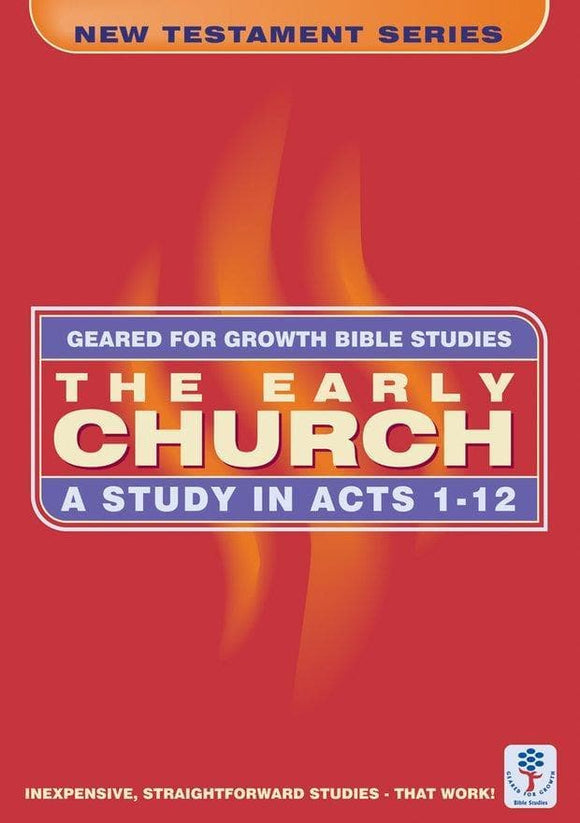 The Early Church: A Study in Acts 1-12