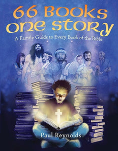 9781845508197-66 Books One Story: A Family Guide to Every Book of the Bible-Reynolds, Paul