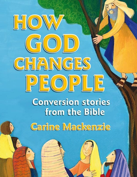 9781845508227-How God Changes People: Conversion Stories from the Bible-Mackenzie, Carine