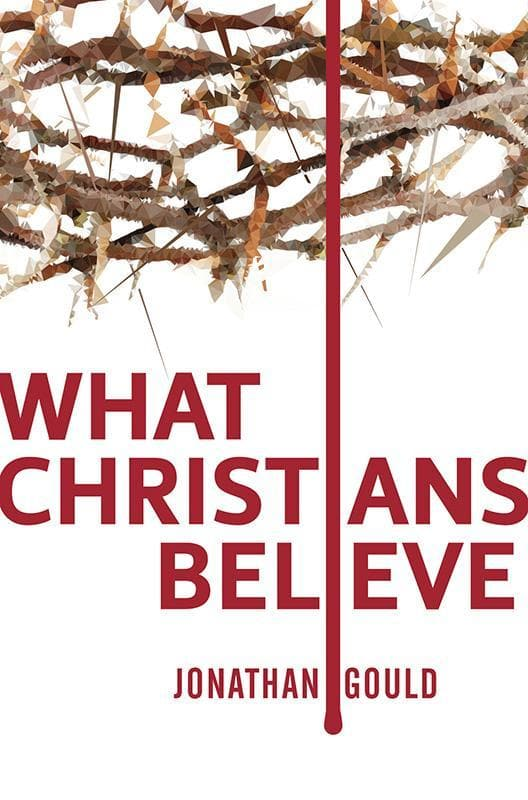 9781845509224-What Christians Believe-Gould, Jonathan