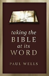 9781845509699-Taking the Bible at its Word-Wells, Paul