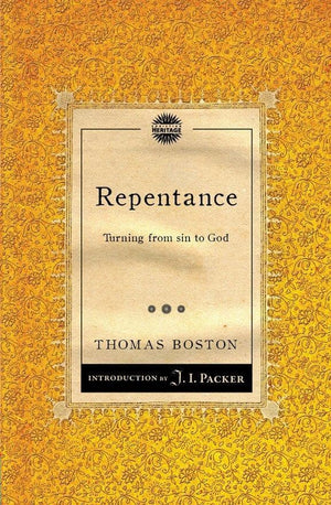 Repentance: Turning from sin to God by Boston, Thomas (9781845509750) Reformers Bookshop