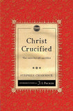 Christ Crucified: The once-for-all sacrifice by Charnock, Stephen (9781845509767) Reformers Bookshop