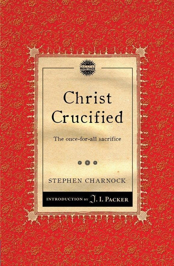 Christ Crucified: The once-for-all sacrifice