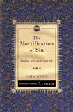 The Mortification of Sin: Dealing with sin in your life by Owen, John (9781845509774) Reformers Bookshop
