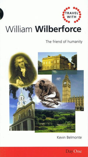 9781846250279-Travel With William Wilberforce: The Friend of Humanity-Belmonte, Kevin