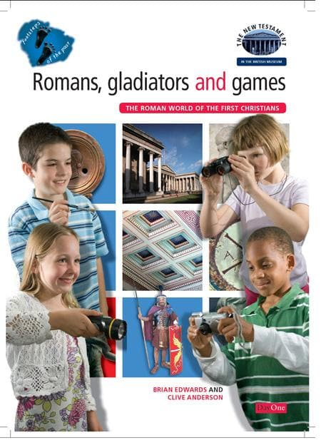 9781846250361-FotP Romans, Gladiators and Games: The Roman World of the First Christians (The New Testament in the British Museum)-Edwards, Brian; Anderson, Clive
