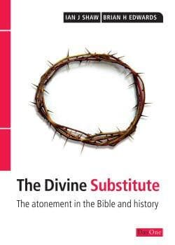 The Divine Substitute by Shaw, Ian & Edwards, Brian (9781846250385) Reformers Bookshop