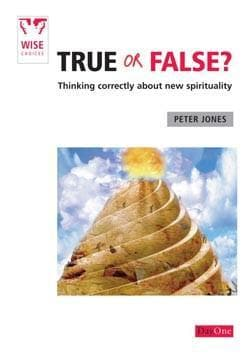 True or False: Thinking Correctly about New Spirituality by Jones, Peter (9781846250491) Reformers Bookshop