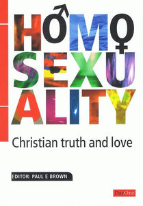9781846250545-Homosexuality: Christian Truth and Love-Brown, Paul
