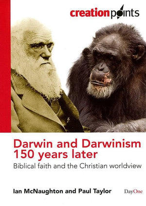 9781846251627-Darwin and Darwinism 150 Years Later: Biblical Faith and the Christian Worldview-McNaughton, Ian