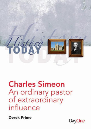 9781846253133-Charles Simeon: An Ordinary Pastor of Extraordinary Influence-Prime, Derek