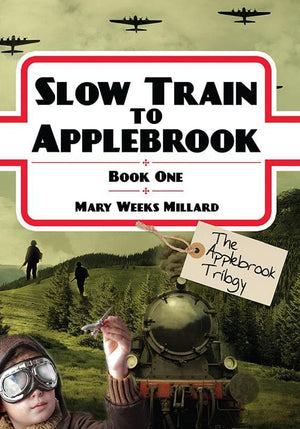 9781846254307-Applebrook Book 1: Slow Train to Applebrook-Millard, Mary Weeks