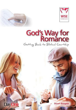 9781846254970-God's Way for Romance: Getting Back to Biblical Courtship-Burgess, Stuart