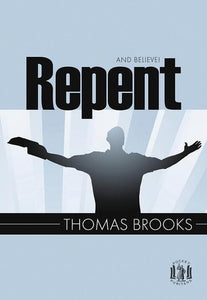 9781848710191-PP Repent and Believe-Brooks, Thomas