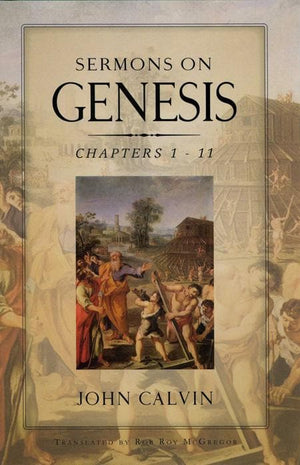 9781848710382-Sermons on Genesis: Chapters 1 - 11-Calvin, John