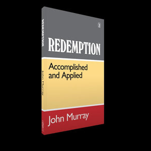 Redemption Accomplished and Applied by Murray, John (9781848710467) Reformers Bookshop