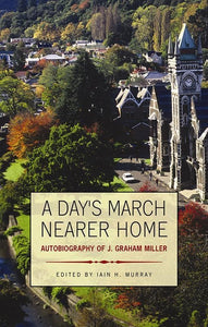 9781848710641-Day's March Nearer Home, A: Autobiography of J. Graham Miller-Miller, J. Graham