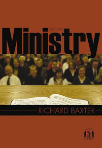 9781848710689-PP Pastoral Ministry: From the Reformed Pastor-Baxter, Richard