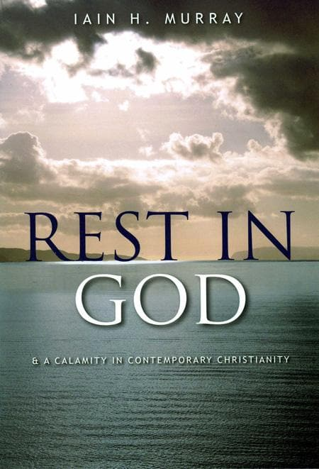 9781848710818-Rest in God: A Calamity in Contemporary Christianity-Murray, Iain H.