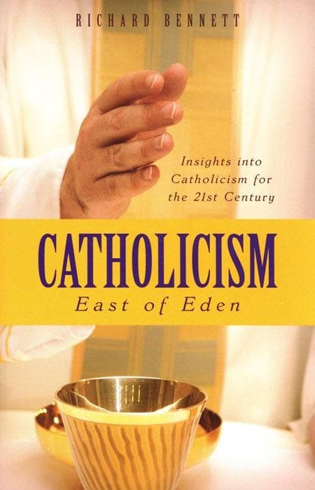9781848710832-Catholicism: East of Eden: Insights into Catholicism for the 21st Century-Bennett, Richard