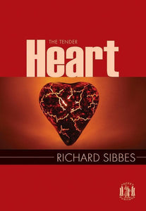 9781848711051-PP The Tender Heart: The Hearts affections and desires-Sibbes, Richard