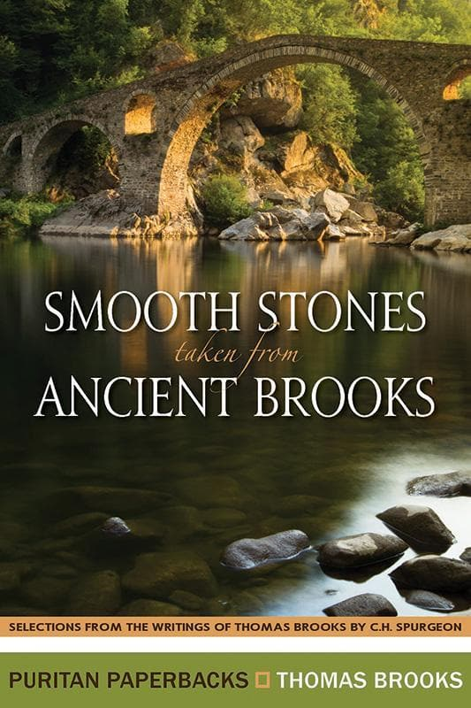 9781848711136-PPB Smooth Stones taken from Ancient Brooks: Selections from the writings of Thomas Brooks by C.H. Spurgeon-Brooks, Thomas