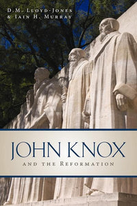 9781848711143-John Knox and the Reformation-Lloyd-Jones, D. Martyn; Murray, Iain H.