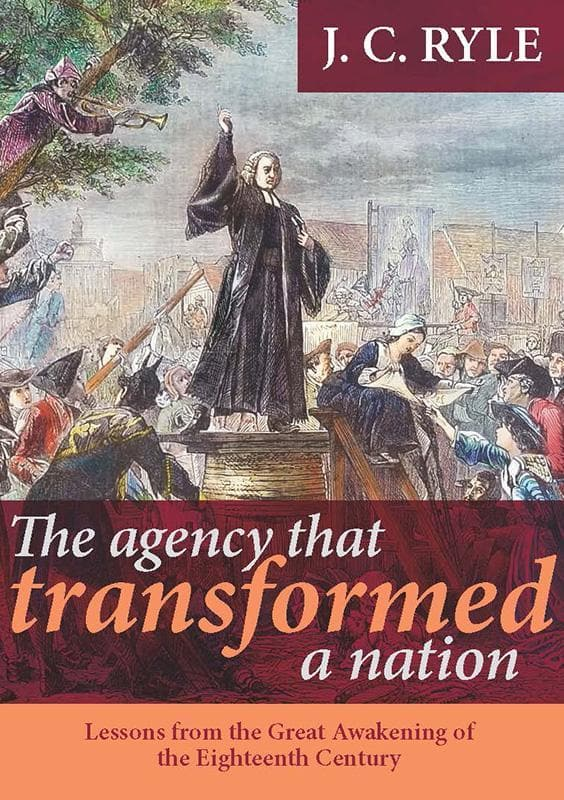 9781848711150-Agency that Transformed a Nation: Lessons from the Great Awakening of the 18th Century-Ryle, J. C.