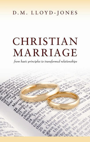 9781848711242-Christian Marriage: From Basic Principles to Transformed Relationships-Lloyd-Jones, D. Martyn
