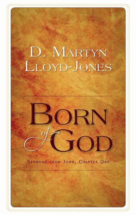 9781848711259-Born of God: Sermons from John Chapter 1-Lloyd-Jones, D. Martyn