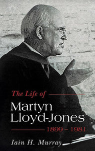 9781848711808-Life of Martyn Lloyd-Jones, The: 1899-1981-Murray, Iain H.