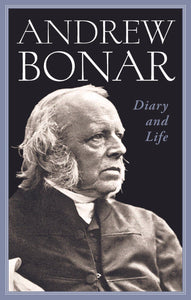 Andrew Bonar: Diary and Life