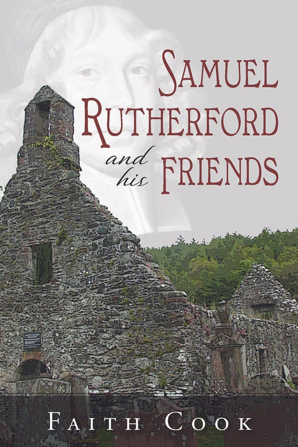 Samuel Rutherford and his Friends | Cook Faith | 9781848711976