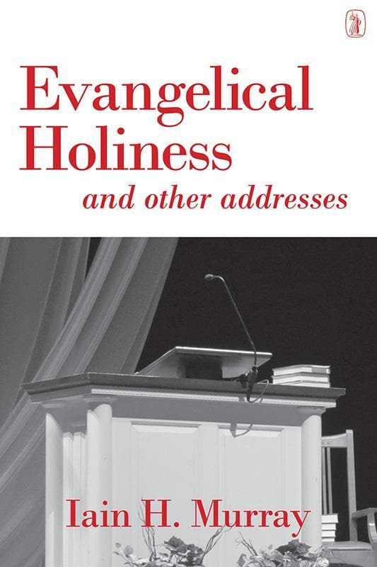 9781848713192-Evangelical Holiness: and Other Addresses-Murray, Iain H.