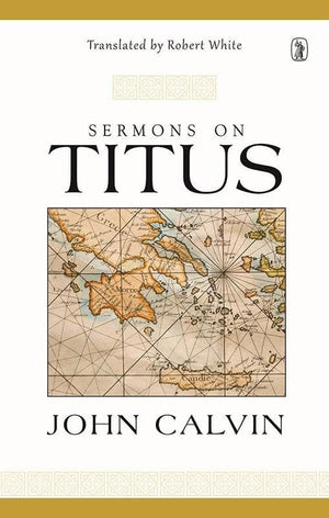 9781848715691-Sermons On Titus-Calvin, John