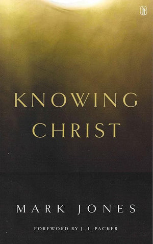 9781848716308-Knowing Christ-Jones, Mark