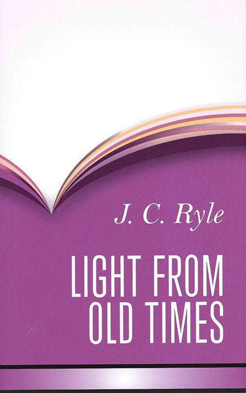 9781848716360-Light From Old Times-Ryle, J. C.