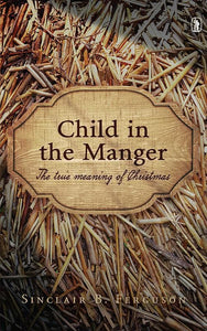 9781848716551-Child in the Manger: The True Meaning of Christmas-Ferguson, Sinclair B.