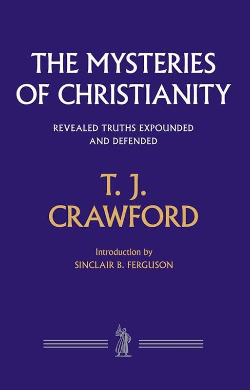 9781848717152-Mysteries of Christianity, The: Revealed Truths Expounded and Defended-Crawford, T. J.