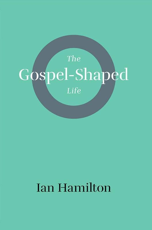 9781848717213-Gospel-Shaped Life, The-Hamilton, Ian