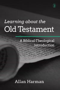 9781848717435-Learning About the Old Testament: A Biblical-Theological Introduction-Harman, Allan M.