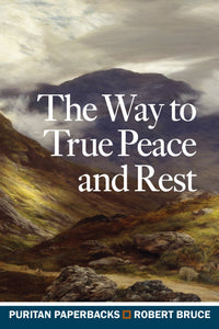 PPB: The Way to True Peace and Rest | Bruce | 9781848717497