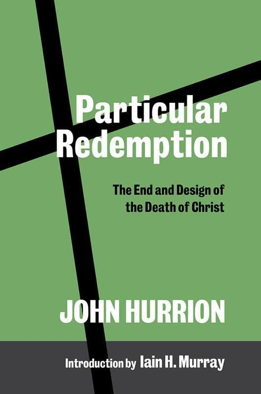 9781848717527-Particular Redemption: The End and Design of the Death of Christ-Hurrion, John
