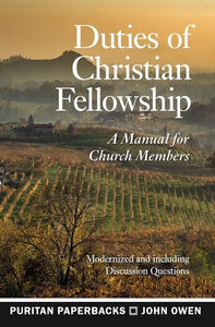 9781848717725-PPB Duties of Christian Fellowship: A Manual For Church Members-Owen, John