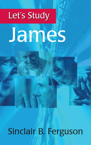 Let's Study James by Ferguson, Sinclair (9781848718463) Reformers Bookshop