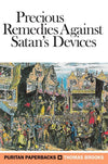 PPB Precious Remedies Against Satan's Devices by Brooks, Thomas (9781848718623) Reformers Bookshop