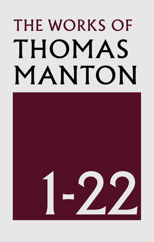 The Works of Thomas Manton (22 Volume Set) by Manton, Thomas (9781848719132) Reformers Bookshop